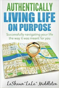 Authentically Living Life on Purpose
