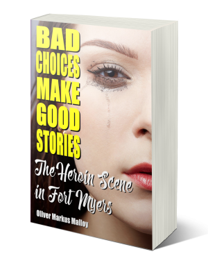 bad-choices-make-good-stories-2-the-heroin-scene-in-fort-myers