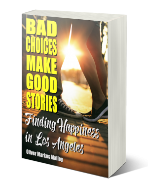 bad-choices-make-good-stories-3-finding-happiness-in-los-angeles