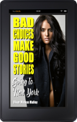 bad-choices-make-good-stories-going-to-new-york-free-kindle-ebook-2